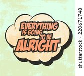 Everything Is Gonna Be Alright  ...