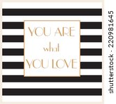 """""""you are what you love""""  ... 