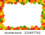 maple leaves forms a rectangle... | Shutterstock . vector #221857702