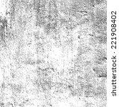 distress overlay grainy texture ... | Shutterstock .eps vector #221908402