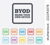 byod sign icon. bring your own... | Shutterstock . vector #222292078