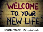 welcome to your new life concept | Shutterstock . vector #223669066
