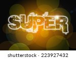 super concept text on background | Shutterstock . vector #223927432