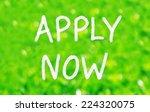 apply now concept written on a... | Shutterstock . vector #224320075