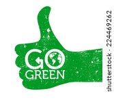 go green thumbs up  grunge ... | Shutterstock .eps vector #224469262