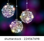 happy new year 2015 sparkling... | Shutterstock .eps vector #224567698