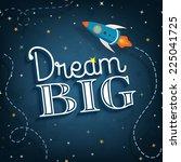dream big  cute inspirational... | Shutterstock . vector #225041725