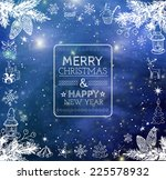 merry christmas and happy new... | Shutterstock .eps vector #225578932