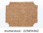 frame of burlap  lies on a... | Shutterstock . vector #225854362