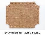 frame of burlap  lies on a... | Shutterstock . vector #225854362