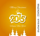 christmas and white year 2015... | Shutterstock .eps vector #226063966