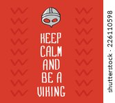 keep calm and be a viking | Shutterstock .eps vector #226110598