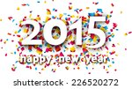happy 2015 new year word with... | Shutterstock .eps vector #226520272