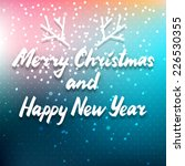 merry christmas and happy new... | Shutterstock .eps vector #226530355