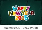 2015 colorful wallpaper. new... | Shutterstock .eps vector #226749058