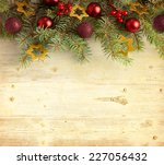 christmas decoration on old... | Shutterstock . vector #227056432