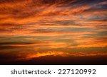 fiery sky after sunset over the ... | Shutterstock . vector #227120992