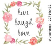 live laugh love quote with... | Shutterstock . vector #227146432