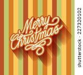 merry christmas card  christmas ... | Shutterstock .eps vector #227320102