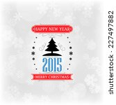 happy new year and merry... | Shutterstock .eps vector #227497882