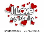 i love my family design vector...