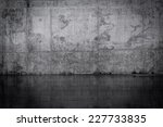 grungy dark concrete wall and... | Shutterstock . vector #227733835