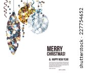 christmas card with balls... | Shutterstock .eps vector #227754652