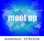 meet up words on digital touch... | Shutterstock . vector #227813236