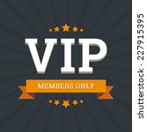 vip   members only vector... | Shutterstock .eps vector #227915395