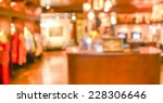 blurred image of shopping mall...   Shutterstock . vector #228306646