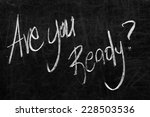 written are you ready  on the... | Shutterstock . vector #228503536