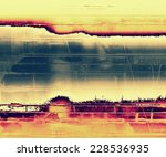textured old pattern as... | Shutterstock . vector #228536935