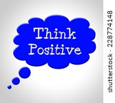 think positive meaning all... | Shutterstock . vector #228774148