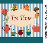 background of tea time   tea...   Shutterstock . vector #229152325