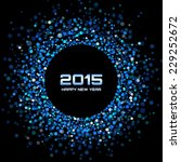 blue bright new year 2015... | Shutterstock .eps vector #229252672