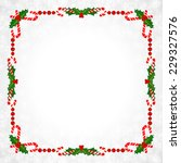 christmas frame with holly... | Shutterstock .eps vector #229327576