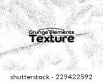 grunge texture   stock vector... | Shutterstock .eps vector #229422592