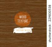 wood texture. eco organic... | Shutterstock .eps vector #229830538