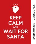 keep calm and wait for santa | Shutterstock .eps vector #230529766
