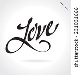 LOVE original custom hand lettering -- handmade calligraphy, vector (eps8); typography background/ overlay for romantic photo cards/ party invitations for Valentine's Day, Mother's Day, wedding; - stock vector