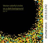 vector colorful circles on a... | Shutterstock .eps vector #231311242