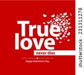 true love valentine's day...   Shutterstock .eps vector #231311278
