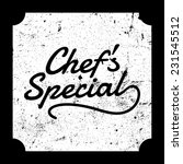 chef's special grunge board ... | Shutterstock .eps vector #231545512