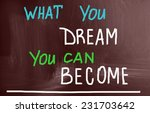 what you dream you can become | Shutterstock . vector #231703642