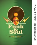 funk and soul poster. vector... | Shutterstock .eps vector #231817972