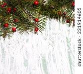 fir brahcnes with holly berries ... | Shutterstock . vector #231914605