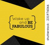 inspirational quote. wake up... | Shutterstock .eps vector #231976066