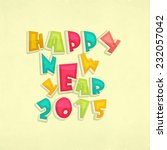 happy new year 2015 poster ... | Shutterstock .eps vector #232057042