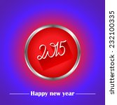 happy new year 2015 | Shutterstock .eps vector #232100335