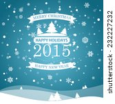 merry christmas  happy holidays ... | Shutterstock .eps vector #232227232
